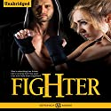 Fighter: A Bad Boy Alpha MMA Fighter Contemporary Romance Book (Symth Sisters Series) Audiobook by Veronica Maxim Narrated by Sarah Grant
