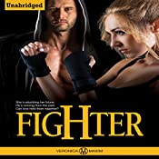 Fighter: A Bad Boy Alpha MMA Fighter Contemporary Romance Book (Symth Sisters Series) | Veronica Maxim