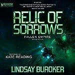 Relic of Sorrows: Fallen Empire, Book 4 | Lindsay Buroker