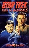 Trek to Madworld: A Star Trek Novel (0553246763) by Goldin, Stephen