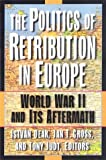 The Politics of Retribution in Europe: World War II and Its Aftermath (0691059403) by Deak, Istvan