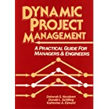 Dynamic Project Management: A Practical Guide for Managers and Engineers