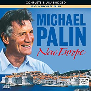 Michael Palin: New Europe | [Michael Palin]