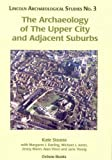 img - for The Archaeology of The Upper City and Adjacent Suburbs (Lincoln Archaeology Studies) book / textbook / text book
