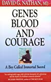 Genes, Blood, and Courage:  a Boy Called Immortal Sword
