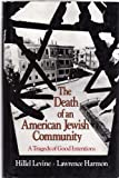 img - for THE DEATH OF AN AMERICAN JEWISH COMMUNITY (A TRAGEDY OF GOOD INTENTIONS)