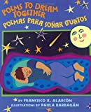 Poems to Dream Together/poemas Para Sonar Juntos: Poemas Para Sonar Juntos (Multilingual Edition)