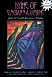 img - for By Barbara G. Markway Dying of Embarrassment: Help for Social Anxiety and Phobia (1st First Edition) [Paperback] book / textbook / text book