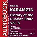History of the Russian State, Vol. 8 [Russian Edition] Audiobook by Nikolay Karamzin Narrated by Elena Chubarova