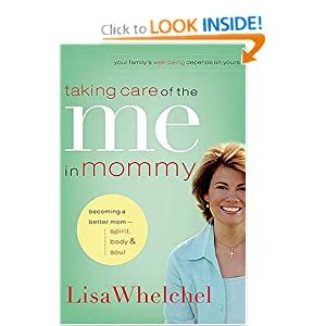 Taking Care of the Me in Mommy: Becoming a Better Mom: Spirit, Body &amp; Soul