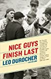 img - for Nice Guys Finish Last by Durocher, Leo, Linn, Ed (2009) Paperback book / textbook / text book