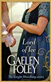 Gaelen Foley Lord Of Ice: Number 3 in series (Knight Miscellany)