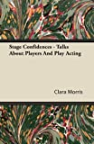 img - for Stage Confidences - Talks About Players And Play Acting book / textbook / text book