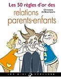 Les 50 règles d'or des relations parents-enfant