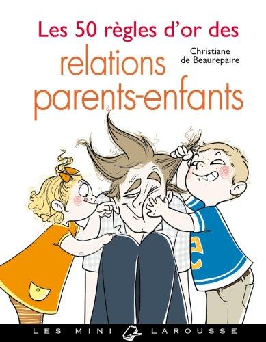 les-50-regles-dor-des-relations-parents-enfant