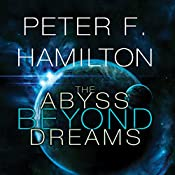 The Abyss Beyond Dreams: Chronicle of the Fallers, Book 1   [Peter F. Hamilton]