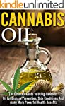 Cannabis Oil: The Ultimate Guide to U...