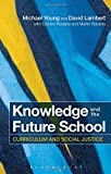 img - for Knowledge and the Future School: Curriculum and social justice book / textbook / text book