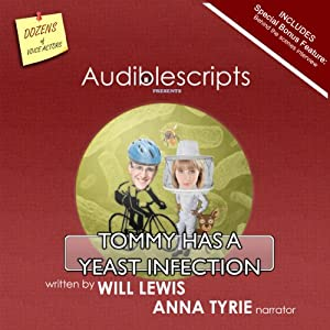 Tommy Has a Yeast Infection narrated by Anna Tyrie | [Will Lewis]