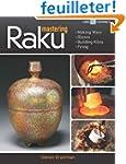 Mastering Raku: Making Ware, Glazes,...