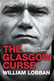 William Lobban The Glasgow Curse: My Life in the Criminal Underworld