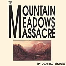 The Mountain Meadows Massacre (       UNABRIDGED) by Juanita Brooks Narrated by Kirk Winkler