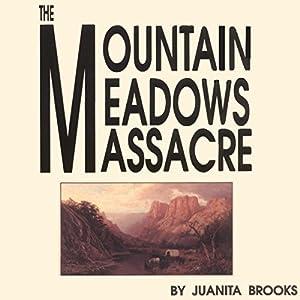 The Mountain Meadows Massacre Audiobook