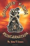 Soulmates, Karma, Reincarnation