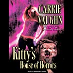 Kitty's House of Horrors: Kitty Norville, Book 7 (       UNABRIDGED) by Carrie Vaughn Narrated by Marguerite Gavin