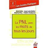 La PNL avec les mots de tous les jourspar Alain Duluc