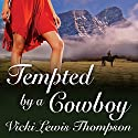 Tempted by a Cowboy: Perfect Man Series (       UNABRIDGED) by Vicki Lewis Thompson Narrated by Arika Rapson