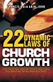 img - for 22 Dynamic Laws of Church Growth: If you follow them people will flock to your church. If you break them they will break your church book / textbook / text book