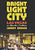 img - for Bright Light City: Las Vegas in Popular Culture (Culture America) book / textbook / text book