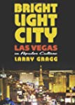 Bright Light City: Las Vegas in Popul...