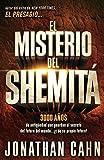 El misterio del Shemitá: 3000 años de antigüedad que guardan el secreto del futuro del mundo… ¡y de su propio futuro! (Spanish Edition)