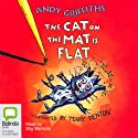 The Cat on the Mat is Flat (       UNABRIDGED) by Andy Griffiths, Terry Denton Narrated by Stig Wemyss