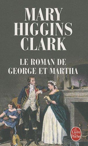 Le roman de George et Martha  Higgins Clark, Mary, POCHE