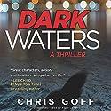 Dark Waters: The Raisa Jordan Series, Book 1 Audiobook by Chris Goff Narrated by Assaf Cohen