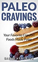 Paleo Cravings: Your Favorite Comfort Foods Made Paleo (English Edition)