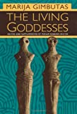 The Living Goddesses (0520229150) by Marija Gimbutas