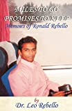 img - for Miles to Go Promises to Keep: Memoirs of Ronald Rebello book / textbook / text book