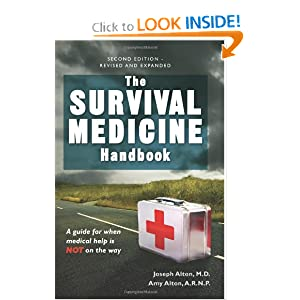 The Survival Medicine Handbook: A Guide for When Help is Not on the Way by Joseph Alton and Amy Alton