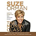 The Money Class: Learn to Create Your New American Dream Audiobook by Suze Orman Narrated by Nancy Linari