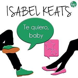 Te Quiero Baby Hörbuch