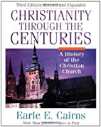 Christianity Through the Centuries by Ealr…