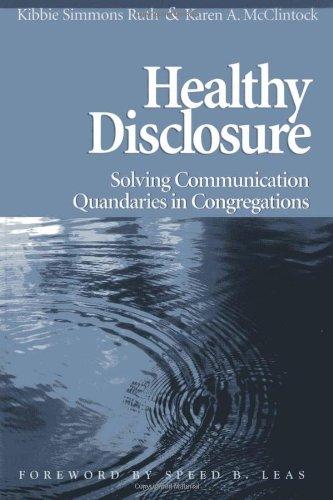 Healthy Disclosure: Solving Communication Quandaries in Congregations PDF