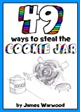 49 Ways to Steal the Cookie Jar (The 49... Series Book 2)