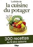 echange, troc Edigo - La bible de la cuisine du potager