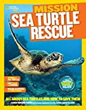 Mission: Sea Turtle Rescue: All About Sea Turtles and How to Save Them