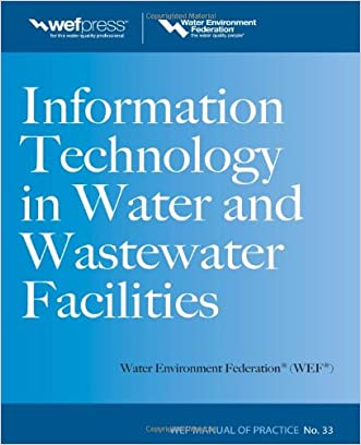 Information Technology in Water and Wastewater Utilities, WEF MOP 33 (Water Resources and Environmental Engineering Series)
